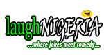 LAUGH NIGERIA - where Joke meets Comedy