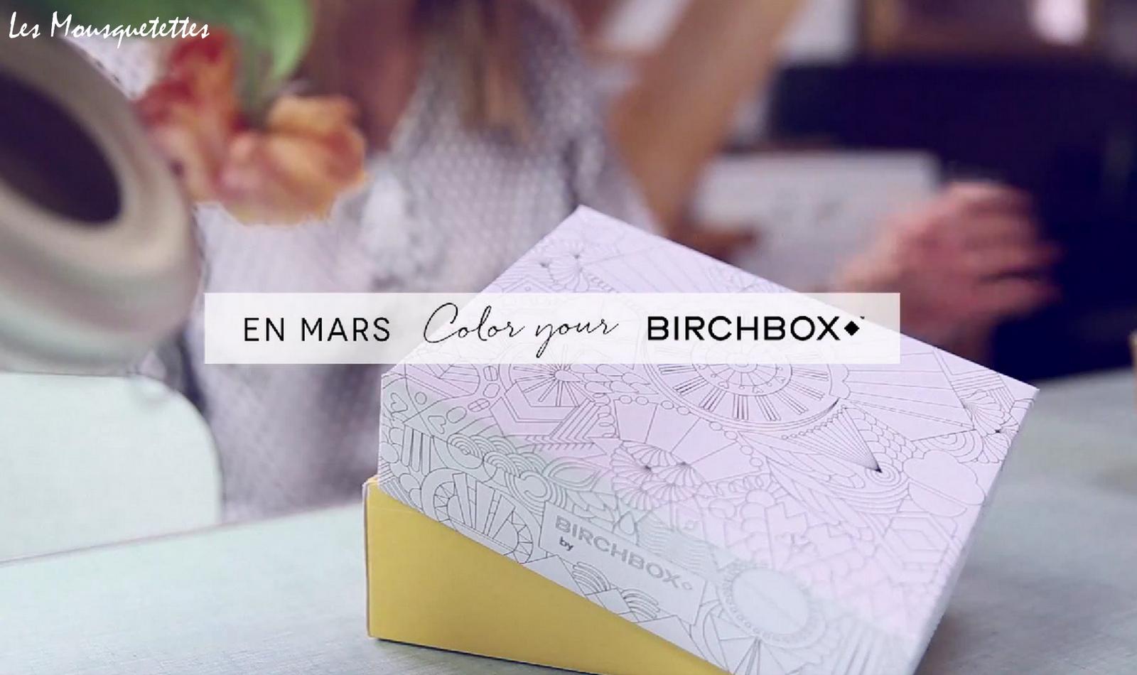 Birchbox mars 2015 - Les Mousquetettes@