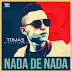 Tomas The Latin Boy – Nada De Nada (Mixtape) (2016)