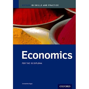 Oxford Univ. Press: IB Economics: Skills and Practice for HL and SL by Constantine Ziogas