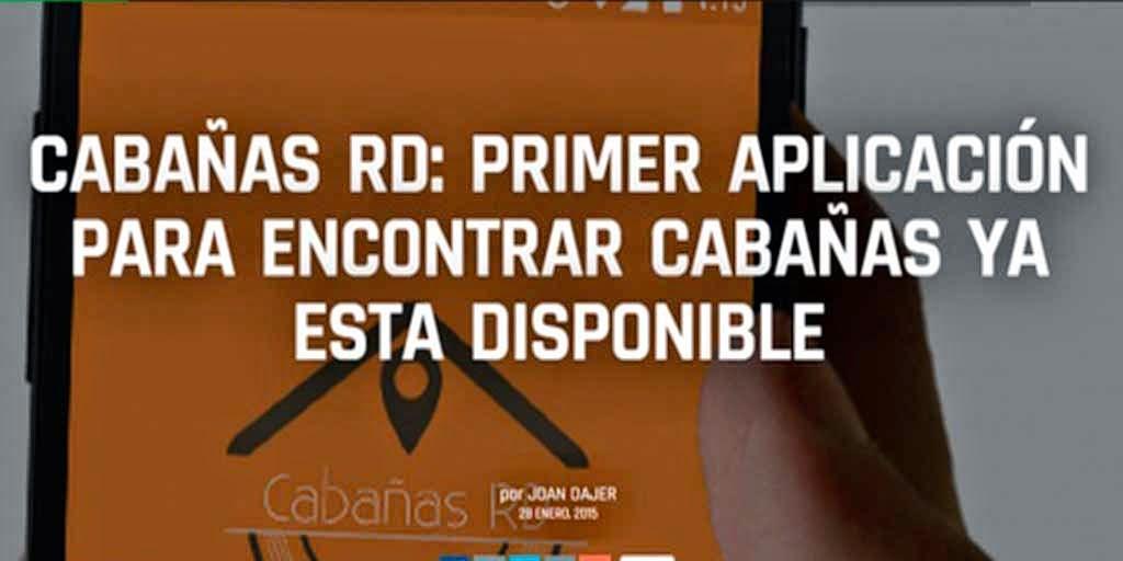 http://www.desafine.net/2015/01/cabanas-rd-primera-plicacion-para-encontrar-cabanas.html