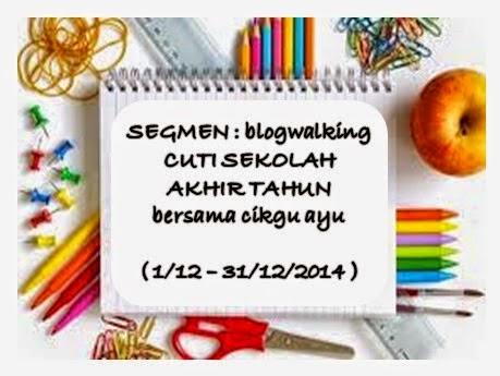 http://www.ayuinsyirah.my/2014/12/segmen-blogwalking-cuti-sekolah-akhir.html?showComment=1418294097439#c6085294572883263322