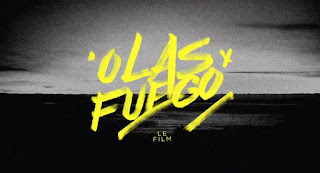 Olas y Fuego - Le Film