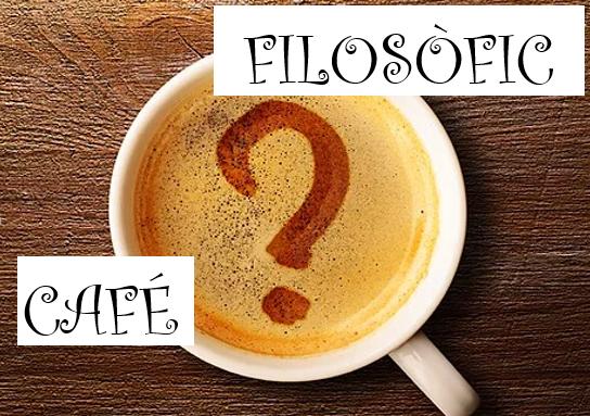 CAFÉ FILOSÒFIC