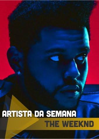 Artista da Semana: The Weeknd