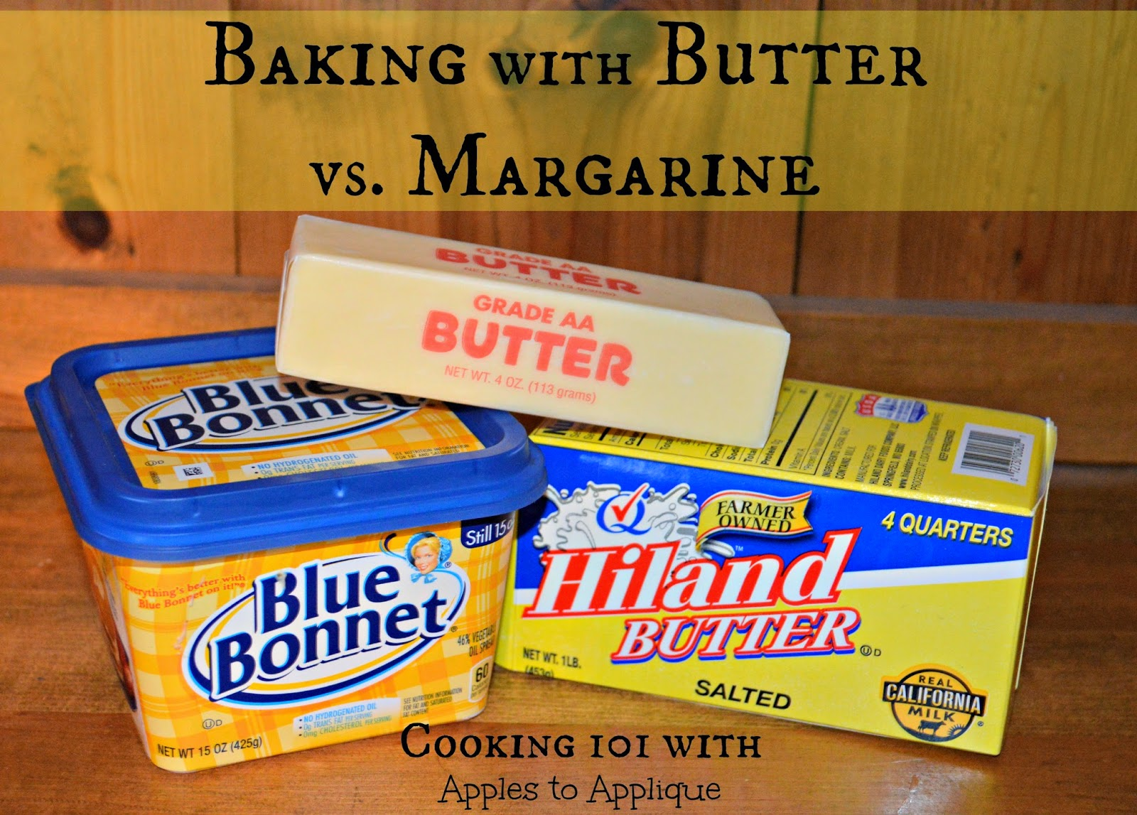 Cooking 101: Butter vs. Margarine | Apples to Applique #baking #cooking #kitchentips