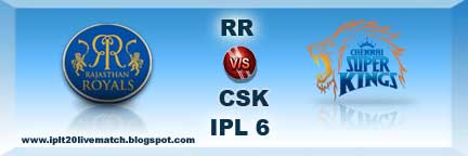 IPL 6 RR vs CSK Live Streaming Video and Highlight Video Match