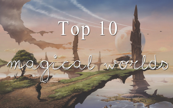 TOP 10 MAGICAL WORLDS - The Honest Bookclub