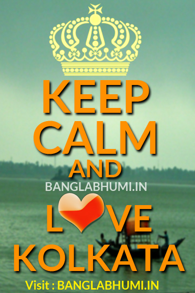 Keep Calm and Love Kolkata