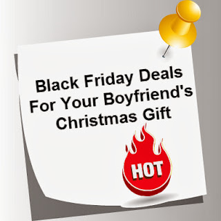 Christmas gift ideas for my boyfriend black friday deals for How to find the perfect gift for your boyfriend