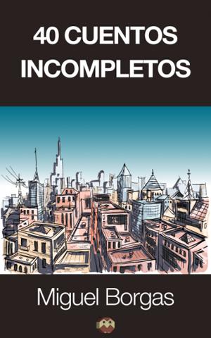 40 cuentos incompletos