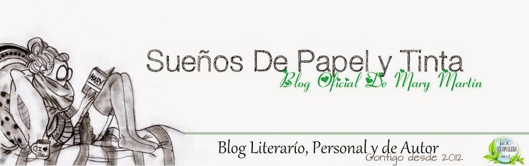 Sueños de Papel y Tinta (Blog Oficial De Mary Martín)