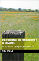 Walt Whitman: The Embodied Poet. Brand New! Just Published! Tim Kavi&#39;s Latest Publication