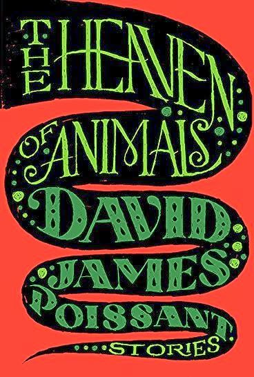 The Heaven of Animals, David James Poissant - Orlando Short Stories