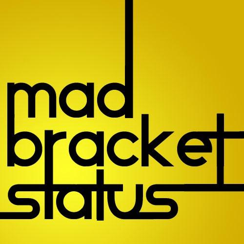 Mad Bracket Status