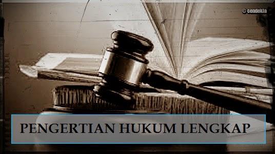 pengertian hukum, arti hukum, hukum para ahli