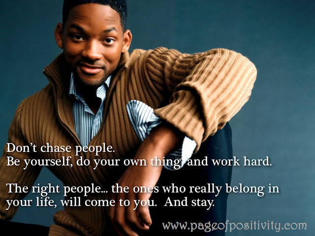 WIll Smith Don't Chase People Quote