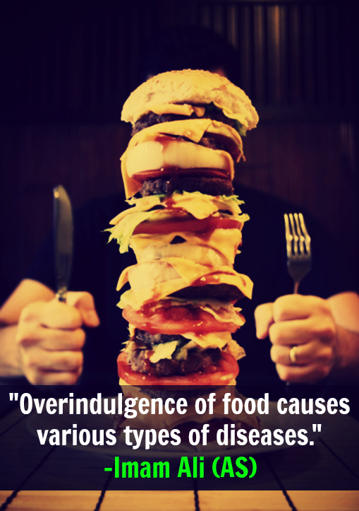 Overindulgence of food causes various types of diseases.