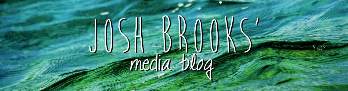 Josh's Media Blog