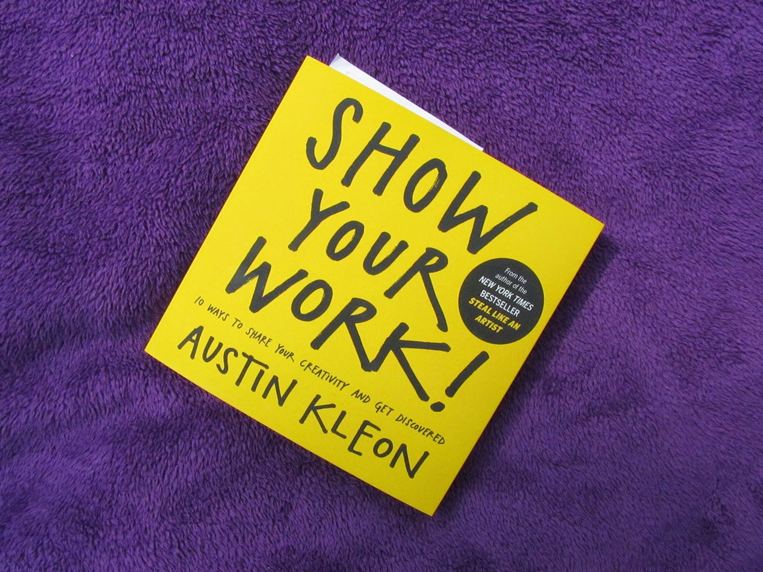 Show your work, by Austin Kleon
