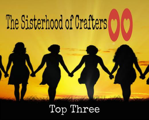 Top 3 at Sisterhood of Crafters