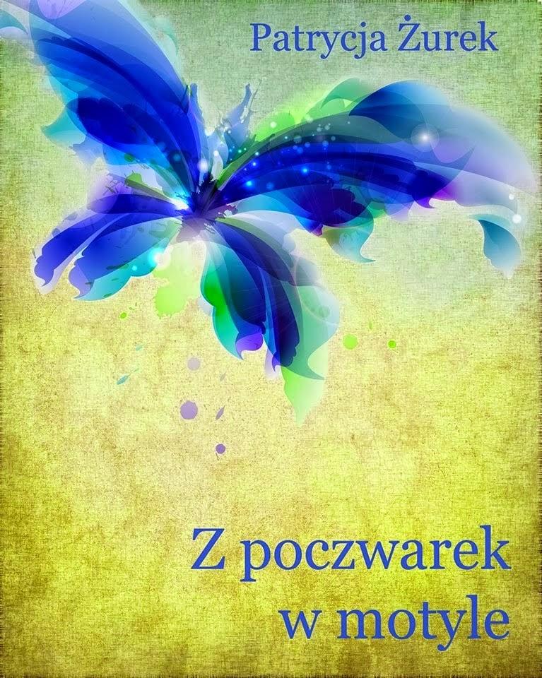 """#12 Recenzja """"Z poczwarek w motyle"""" Patrycja Żurek"""