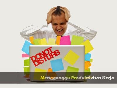 mengganggu produktivitas kerja