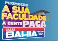 Promoção A sua faculdade a gente paga Casas Bahia