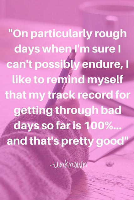 """On particularly rough days when I'm sure I can't possibly endure, I like to remind myself that my track record for getting through bad days so far is 100%... and that's pretty good"" Unknown #Quote #MotivationalMonday"