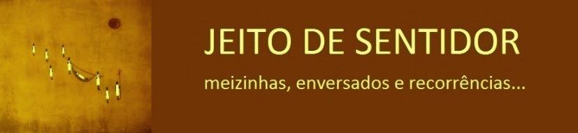 JEITO DE SENTIDOR