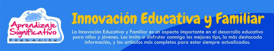 Innovación Educativa y Familiar