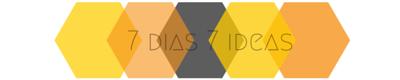 7 días 7 ideas