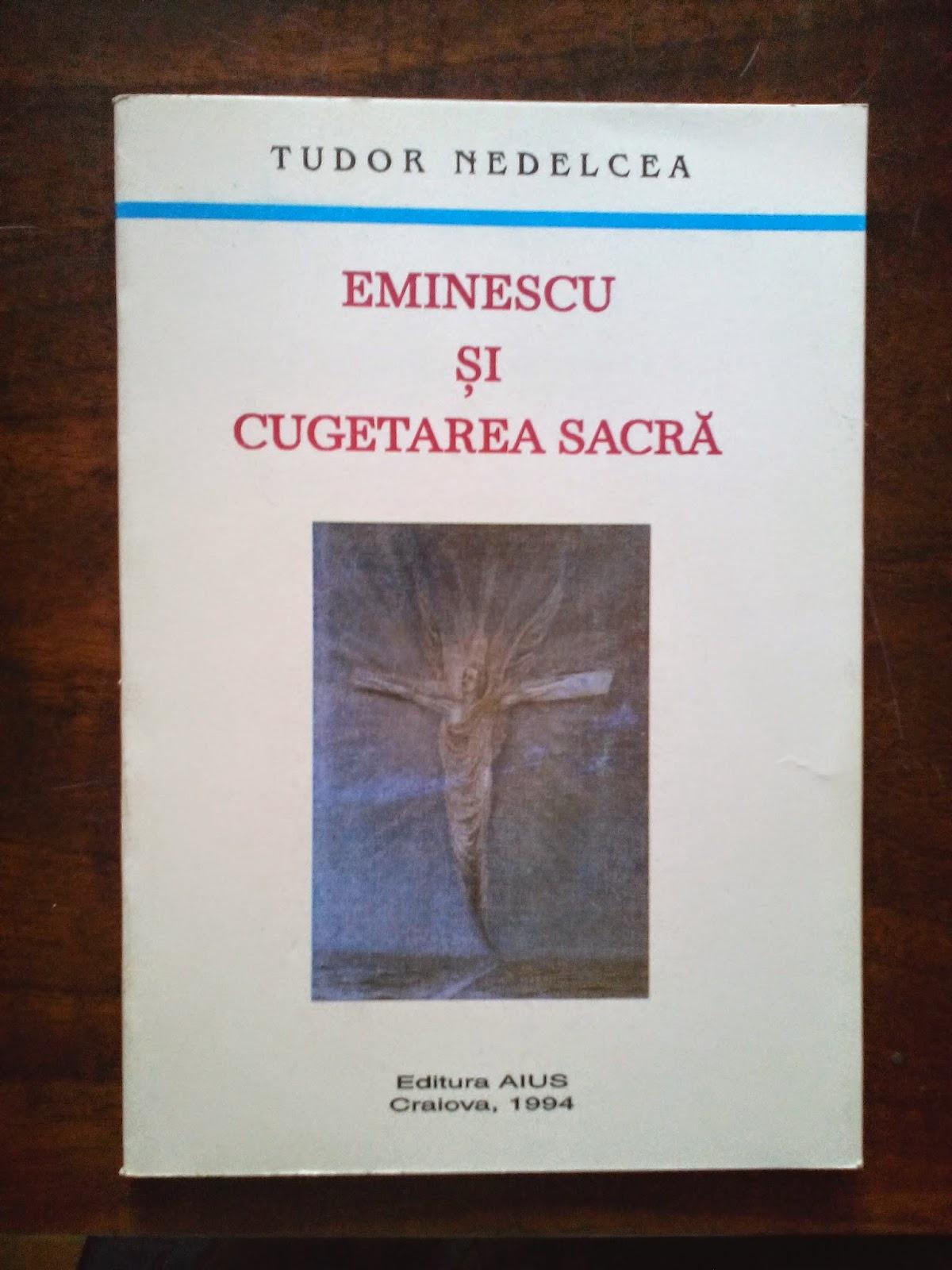 Tudor Nedelcea - Eminescu si cugetarea sacra