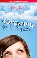 http://4.bp.blogspot.com/-Wa1oV6akXX4/Ur8PoRI2TSI/AAAAAAAANPM/0f4ZMIPCX0A/s1600/unademagiaporfavor-novedades-literatura-novela-romantica-febrero-2014-kiwi-abrazame-que-no-te-quiero-irene-ferb-portada.jpg