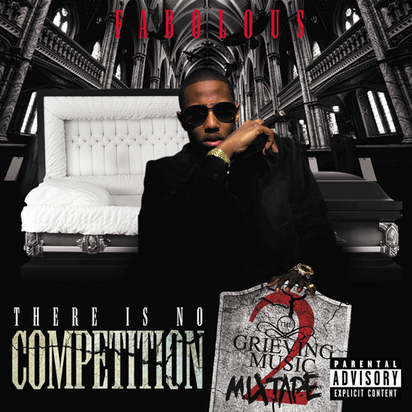 Fabolous - There Is No Competition 2: The Grieving Music Mixtape  Cover