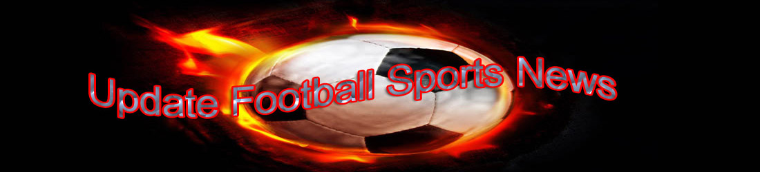 Update football sports news