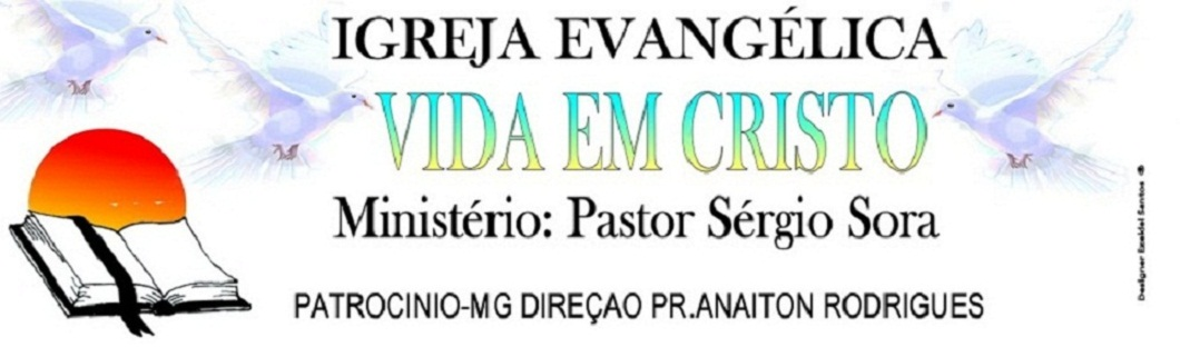 IGREJA EVANGÉLICA VIDA EM CRISTO DE PATROCÍNIO-MG