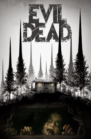 Evil Dead: Official Theatrical Release Poster