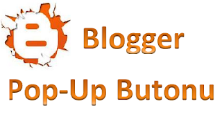 Blogger Eklentileri - Yazı İçin Pop-Up Pencere Butonu