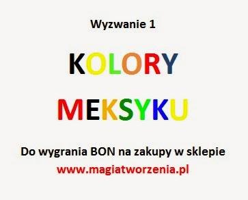 http://magiatworzenia-sklep.blogspot.com/2014/04/wyzwanie-1-kolory-meksyku.html