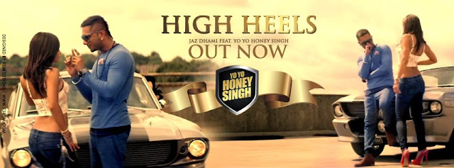 Honey Singh & Jaz Dhami - High Heels