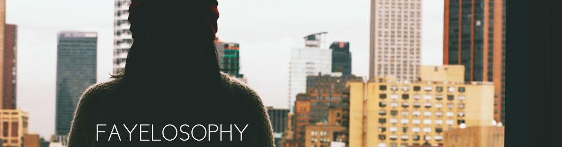 FAYELOSOPHY