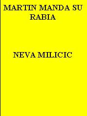 MARTIN MANDA SU RABIA--NEVA MILICIC