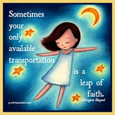 sometimes your only available transportation is a leap of faith