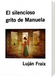 """""""El silencioso grito de Manuela"""""""