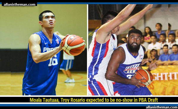 Moala Tautuaa, Troy Rosario expected to be no-show in PBA Draft