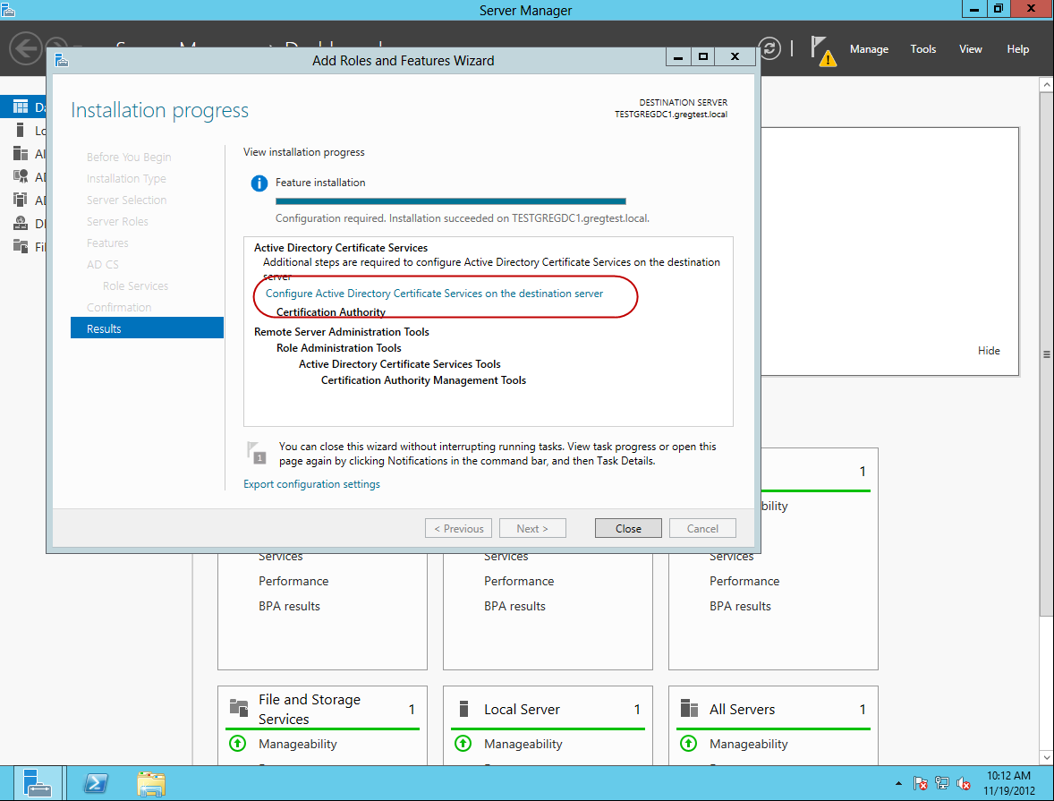 Gregs technobabble enabling ldap ssl in windows 2012 self after completing part 1 you will be returned to a completion screen showing that the certificate services role has been installed successfully xflitez Images
