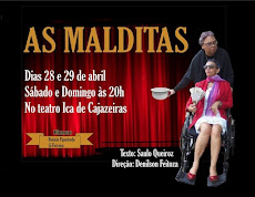 AS MALDITAS, dia 28 e 29 de abril, às 20h, no Teatro Íracles Pires.