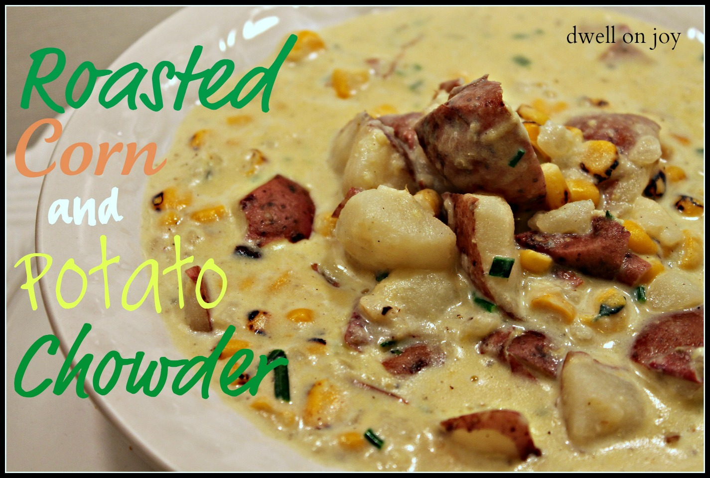 Roasted Corn & Potato Chowder