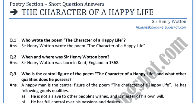the summary of the character of happy life poem Life is full of challenges economic difficulties, serious illnesses, family problems, and political unrest plague people on a daily basis how a person faces each challenge that comes their way however, says much about their character, who they are on the inside.